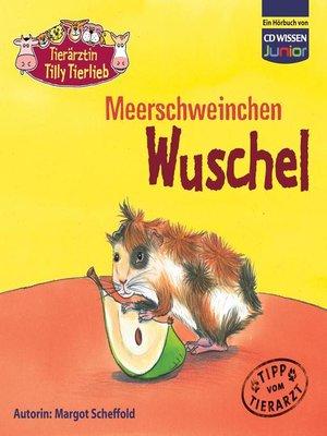 cover image of Tierärztin Tilly Tierlieb--Meerschweinchen Wuschel