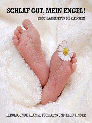cover image of Schlaf gut, mein Engel! Einschlafhilfe für die Kleinsten