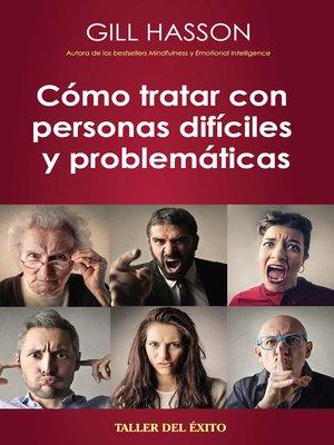 cover image of Como tratar con personas difíciles y problemáticas