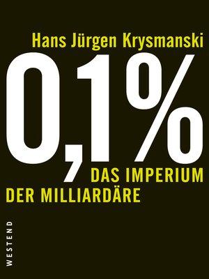 cover image of 0,1 %--Das Imperium der Milliardäre