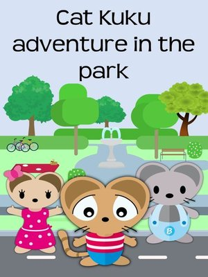 cover image of Cat Kuku adventure in the park