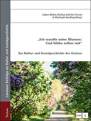 """cover image of """"Ich wandle unter Blumen / Und blühe selber mit"""""""