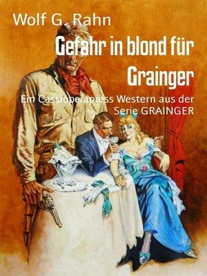 cover image of Gefahr in blond für Grainger