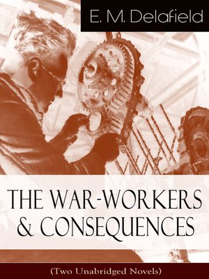 cover image of The War-Workers & Consequences (Two Unabridged Novels)
