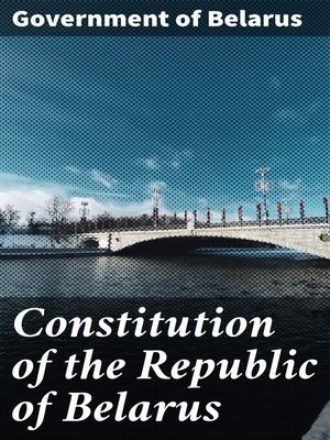 cover image of Constitution of the Republic of Belarus