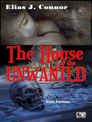 cover image of The House of the Unwanted