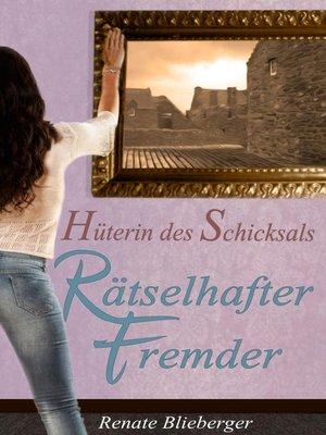 cover image of Hüterin des Schicksals--Rätselhafter Fremder