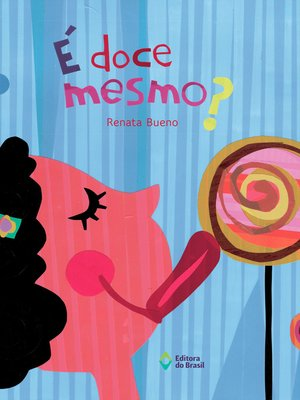 cover image of É doce mesmo?