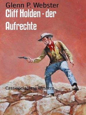 cover image of Cliff Holden--der Aufrechte