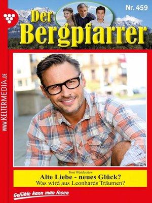 cover image of Der Bergpfarrer 459 – Heimatroman