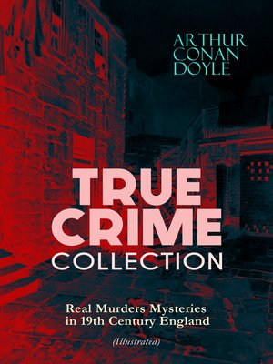 cover image of TRUE CRIME COLLECTION--Real Murders Mysteries in 19th Century England (Illustrated)
