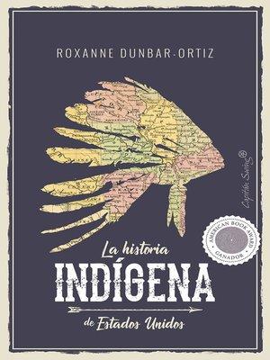 cover image of La historia indígena de Estados Unidos