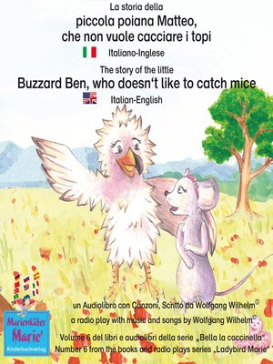 cover image of La storia della poiana Matteo che non vuole cacciare i topi. Italiano-Inglese / the story of the little Buzzard Ben, who doesn't like to catch mice. Italian-English.