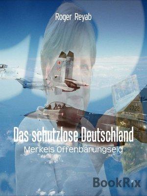 cover image of Das schutzlose Deutschland