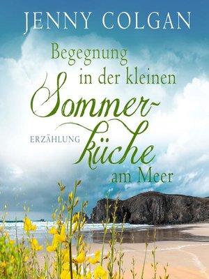 cover image of Begegnung in der kleinen Sommerküche am Meer