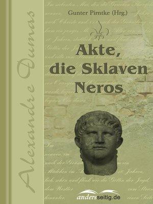 cover image of Akte, die Sklaven Neros