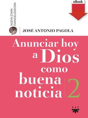 cover image of Anunciar hoy a Dios como buena noticia