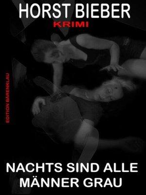 cover image of Nachts sind alle Männer grau