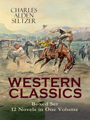cover image of WESTERN CLASSICS Boxed Set--12 Novels in One Volume