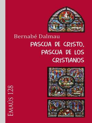 cover image of Pascua de Cristo, Pascua de los cristianos