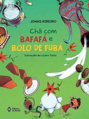 cover image of Chá com bafafá e bolo de fubá
