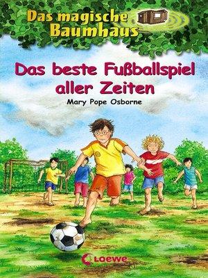 cover image of Das magische Baumhaus 50--Das beste Fußballspiel aller Zeiten