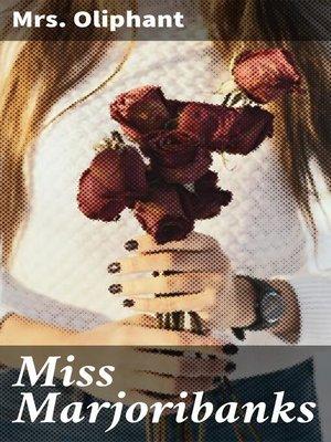 cover image of Miss Marjoribanks