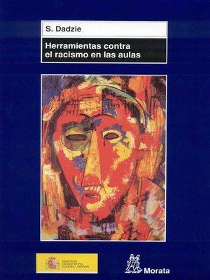 cover image of Herramientas contra el racismo en las aulas