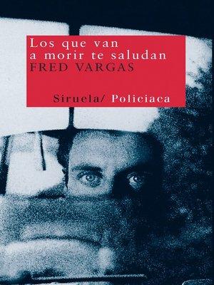 cover image of Los que van a morir te saludan