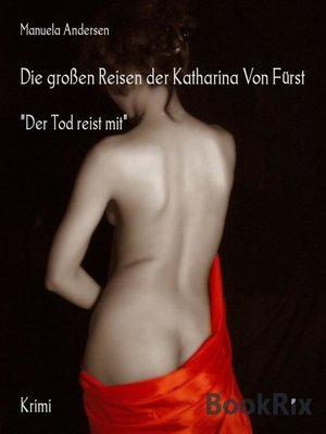 cover image of Die großen Reisen der Katharina Von Fürst