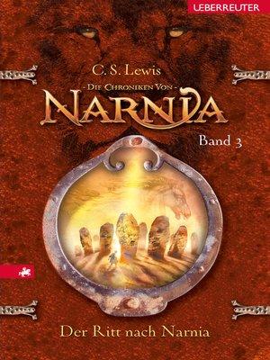 cover image of Die Chroniken von Narnia--Der Ritt nach Narnia (Bd. 3)