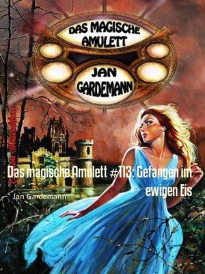 cover image of Das magische Amulett #113