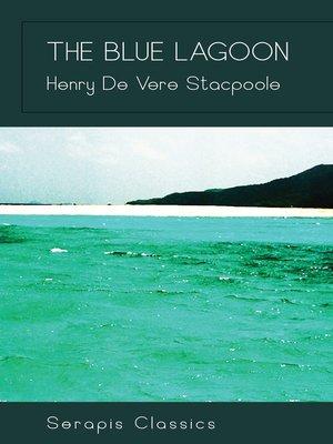cover image of The Blue Lagoon (Serapis Classics)
