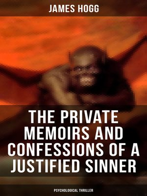 cover image of The Private Memoirs and Confessions of a Justified Sinner (Psychological Thriller)