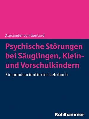cover image of Psychische Störungen bei Säuglingen, Klein- und Vorschulkindern