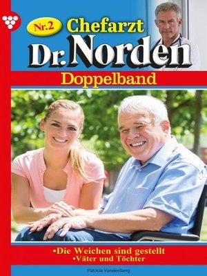 cover image of Chefarzt Dr. Norden Doppelband 2 – Arztroman