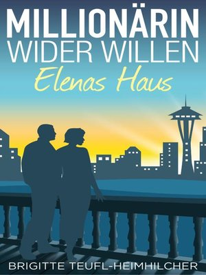 cover image of Millionärin wider Willen--Elenas Haus