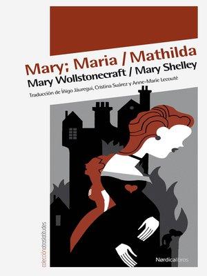 cover image of Mary; Maria / Mathilda