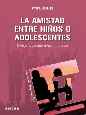 cover image of La amistad entre niños o adolescentes