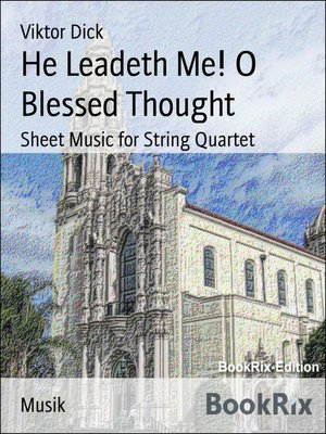 cover image of He Leadeth Me! O Blessed Thought