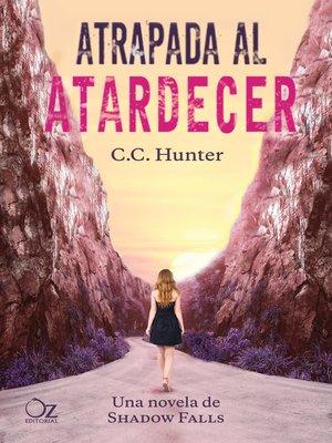 cover image of Atrapada al atardecer