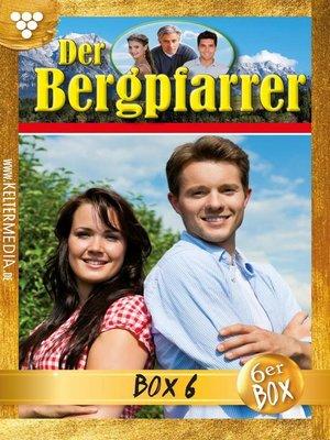 cover image of Der Bergpfarrer (ab Nr. 375) Jubiläumsbox 6 – Heimatroman