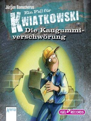 cover image of Ein Fall für Kwiatkowski. Die Kaugummiverschwörung
