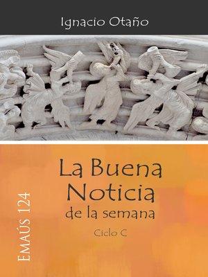 cover image of La Buena Noticia de la semana--Ciclo C