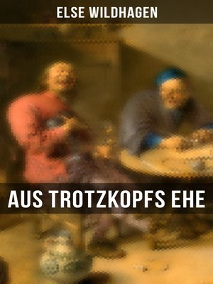cover image of Aus Trotzkopfs Ehe