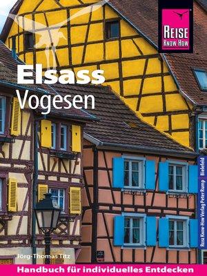 cover image of Reise Know-How Reiseführer Elsass und Vogesen