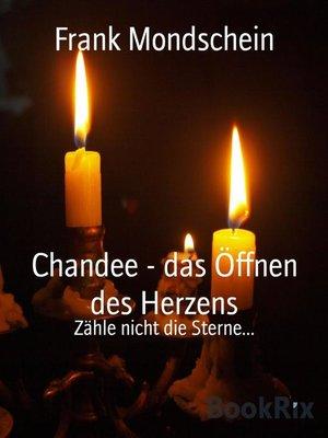 cover image of Chandee--das Öffnen des Herzens