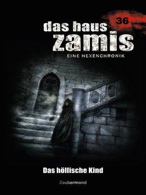 cover image of Das Haus Zamis 36--Das höllische Kind