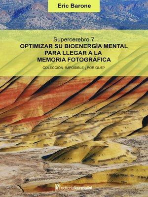 cover image of Optimizar su bioenergía mental para llegar a la memoria fotográfica