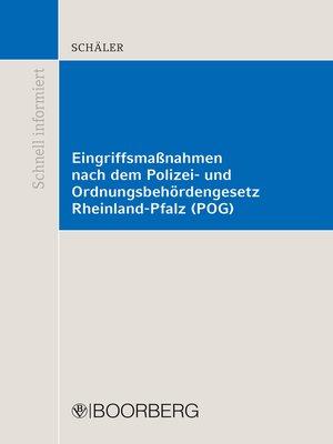 cover image of Eingriffsmaßnahmen nach dem Polizei- und Ordnungsbehördengesetz Rheinland-Pfalz (POG)